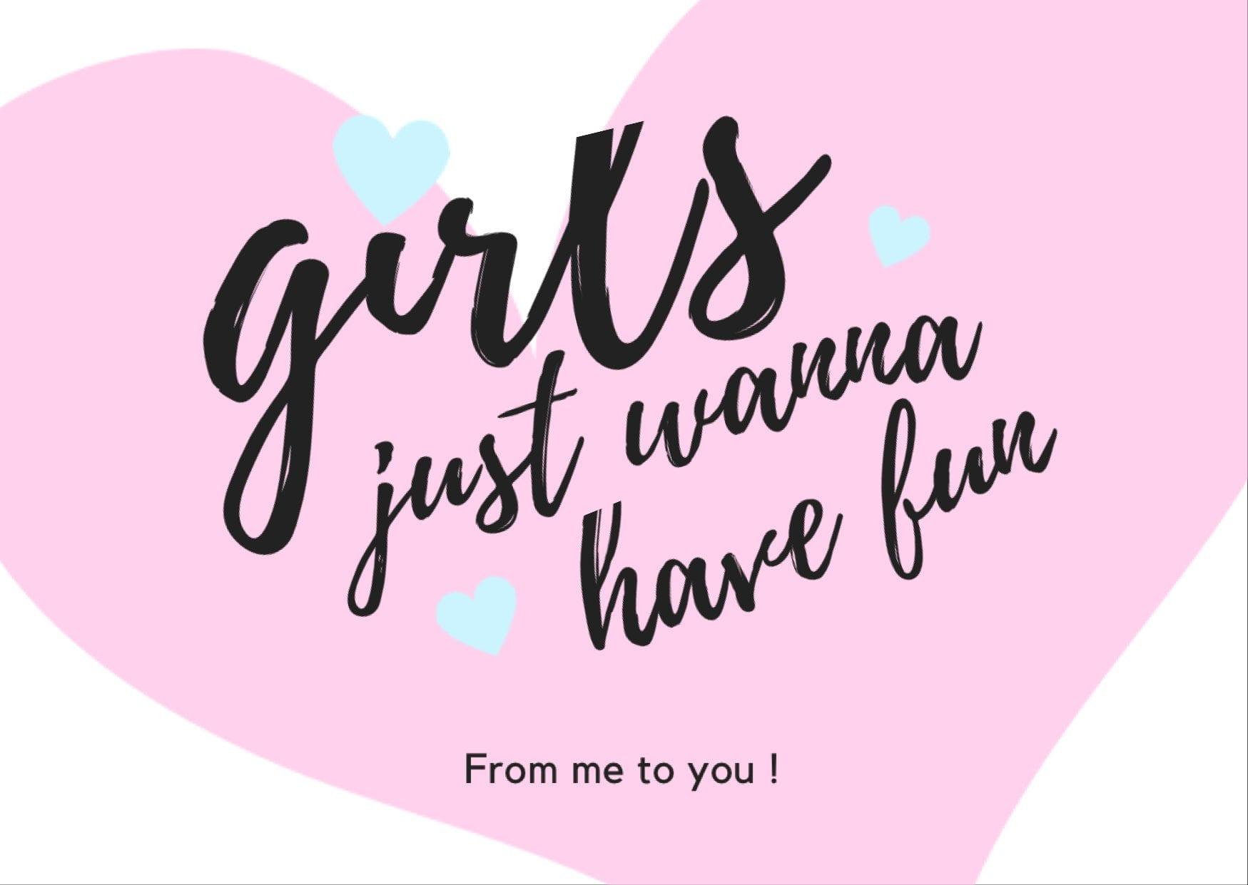 Girls Just Wanna Have Fun Gift Card